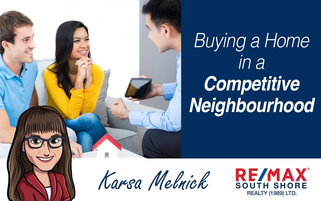 Buying a Home in a Competitive Neighbourhood