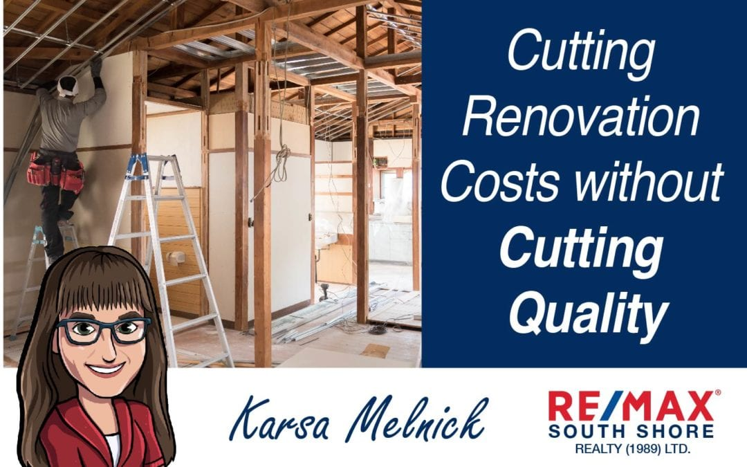 Cutting Renovation Costs without Cutting Quality